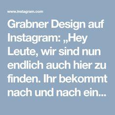 """Grabner Design auf Instagram: """"Hey Leute, wir sind nun endlich auch hier zu finden. Ihr bekommt nach und nach einen kleinen Blick hinter die Kulissen und halten Euch über…"""" Design, Instagram, Backdrops"""