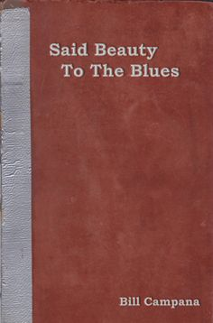 Said Beauty to the Blues by Bill Campana