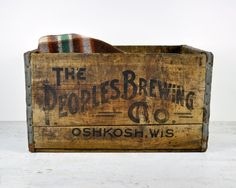 old wooden boxes (especially if they are from companies in Wisconsin!)