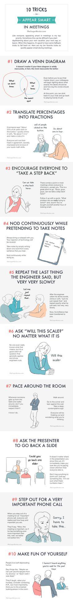 "10 Tricks to Appear Smart In Meetings (does this belong on my ""Work"" or ""Humor"" board?)"