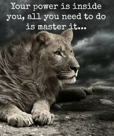 Your #power is inside you, all you need to do is #master it!