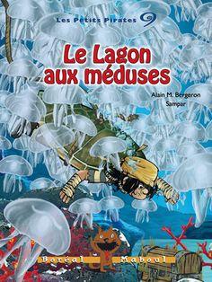 Le lagon aux méduses, série les petits pirates 9, Alain M. Bergeron, illust. Sampar, Boréal Maboul, 56 pages