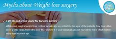 Myth No 7 I am too old or too young for bariatric surgery Dr Gautam Says: While most surgical weight loss centers include age as a criterion, the ages of the patients they treat often cover a wide range, from 18 to over 65. However it is your biological age and your will to live is which matters more than your real age. #TeamBariatric #DrAtulPeters #InfoMay #Myth