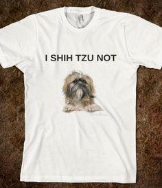 I Shih Tzu Not Dog T-Shirt from Glamfoxx Shirts