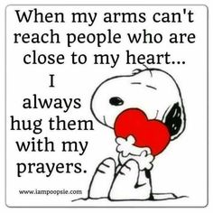 Snoopy hugs my heart! Today I'm thinking of all my friends and family that are going through stuff. Hugs and prayers are the next best thing. Hug Quotes, Prayer Quotes, Bible Quotes, Funny Quotes, Jesus Quotes, Peanuts Quotes, Snoopy Quotes, The Words, Great Quotes