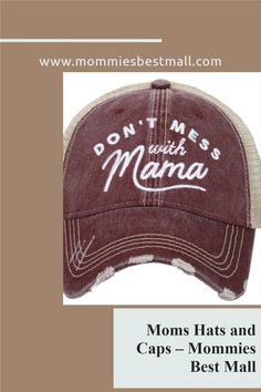 Don't Mess With Mama caps for mommas get them at Mommies Best Mall Mom Hats, Thing 1, Attachment Parenting, Baby Needs, Baby Products, Baby Wearing, Caps Hats, Hats For Women, Breastfeeding