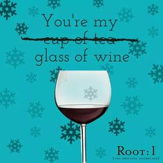 You're my...glass of wine, darling!