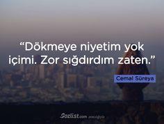 """""""Dökmeye niyetim yok içimi. Zor sığdırdım zaten."""" #cemal #süreya #sözleri #yazar #şair #kitap #şiir #özlü #anlamlı #sözler"""