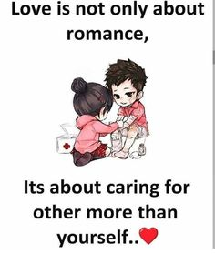 Love is not only about romance, its about caring for other more than yourself love love quotes quotes quote romance love images love pic real love quotes love pic images love. Cute Love Quotes, Love Quotes For Her, Simple Love Quotes, Couples Quotes Love, Love Picture Quotes, Love Husband Quotes, Beautiful Love Quotes, Love Quotes With Images, Cute Funny Quotes