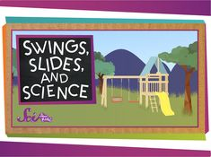 Did you know that when you're soaring on the swings, or sliding down the slide, you're taking part in some seriously cool science? Jessi explains the forces you can find at the playground!