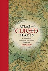 """Explore 40 locations around the world that are """"rife with disaster, chaos, paranormal activity, and death."""""""