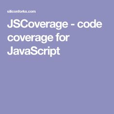 JSCoverage - code coverage for JavaScript