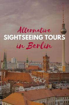 7 alternative sightseeing tours in Berlin | UNBRIDLED