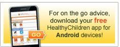 HealthyChildren.org - From the American Academy of Pediatrics