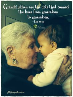 Grandchildren are the dots that connect the lines from generation to generation. ~Lois Wyse <3