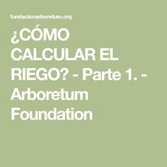 ¿CÓMO CALCULAR EL RIEGO? - Parte 1. - Arboretum Foundation