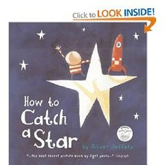 How to Catch a Star, by Oliver Jeffers.