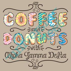 Coffee and donuts   Alpha Gamma Delta   Made by University Tees   www.universitytees.com