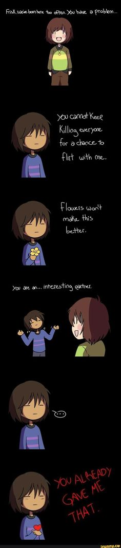 chara,frisk,charisk  I love it haha. What if this was why frisk does genicide. Omg it be freaking hilarious