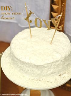 DIY :: MINI CAKE BANNER TOPPER — Celebrations at Home
