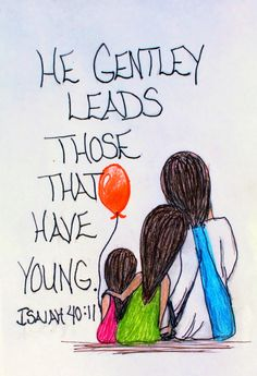 """He gently leads those that have young."" Isaiah 40:11 (Scripture doodle of encouragement)"
