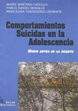 Casullo MM, Bonaldi PD, Fernández Liporace M. Comportamientos suicidas en la adolescencia: morir antes de la muerte. Buenos Aires: Lugar Editorial; 2006.