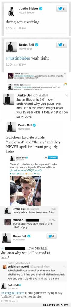 Drake Bell, ladies and gentlemen, Drake Bell. Smartest man. When it comes to Beiber and his crap.