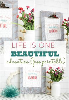 Life is one big adventure.  It is for me anyway! Come grab your free copy of the fun printable.  What a great way to remember what is most important us!