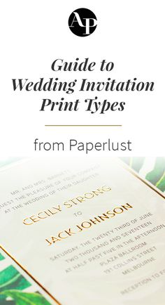 A Guide To Wedding Invitation Print Types From Paperlust