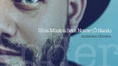 Uma Música Sem Nome (Ô ná ná) - Anderson Oliveira. Finalmente a música nova foi lançada, ficou D E M A I S, no canal dele tem mais, inclusive alguns vídeos, ao vivo, com meus gritos kkkk Essa música fala sobre relacionamento abusivo