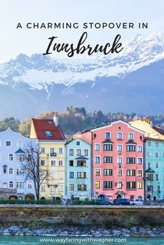While traveling through Austria, I'd highly recommend a charming stopover in Innsbruck - an adorable city located in Alps on the gorgeous Inn River via Wayfaring With Wagner