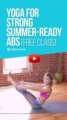 FREE YOGA CLASS 13 Minutes to Strong Core and Summer-Ready Abs with Ashton August.   Pin now. Enjoy later!