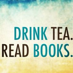 Tea and Books Tea Quotes, Book Quotes, Life Quotes, Book Sayings, Tea And Books, Cuppa Tea, My Cup Of Tea, Drinking Tea, Books To Read