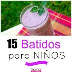 15 Deliciosos batidos para que tus hijos crezcan sanos y fuertes. ¡A mis hijos les encantan!