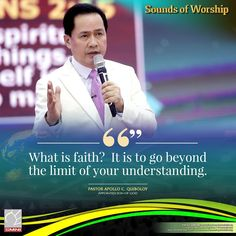 Excerpt from Sounds of Worship What is the faith? It is to go beyond the limit of your understanding. ~ Pastor Apollo C. Quiboloy, Appointed Son of God Spiritual Enlightenment, Spirituality, Son Of God, Wallpaper Free Download, Phone Wallpapers, Apollo, My Hero, Worship, Sons