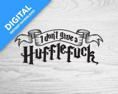I don't give a Hufflefuck T Shirt Photo, Star Print, No Response, Cricut, Digital, Hogwarts, Harry Potter, Silhouette, Templates