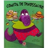 Livro: Comida de Dinossauro - Annie Kubler ; cpm dedoche.
