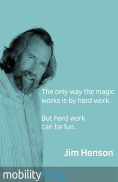 Jim Henson quote on magic and hard work,