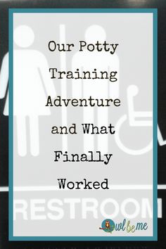 Our Potty Training Adventure and What Finally Worked  Visit owlbeme.com