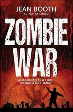 Buy Zombie War by Jean Booth and Read this Book on Kobo's Free Apps. Discover Kobo's Vast Collection of Ebooks and Audiobooks Today - Over 4 Million Titles! Horror Books, Sci Fi Books, New Books, Good Books, Books To Read, Zombie Apocalypse, Apocalypse House, Movie Club, Zombie Movies