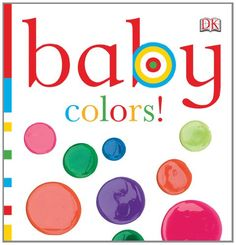 Baby: Colors! (Baby Chunky Board Books) by DK Publishing