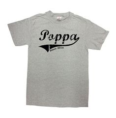 Poppa Since 2015 T-Shirt - Personalize it with Any Year! Great Gift for Fathers Day/Christmas or Birthdays! Loves this design? Check out our other