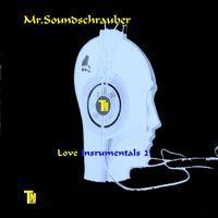 Mr. Soundschrauber - Love Instrumentals 2 by Transmissionmusic on SoundCloud
