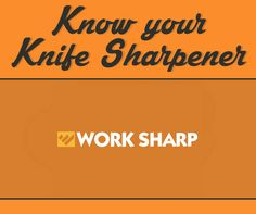 Our Interview With Work Sharp Knife & Tool Sharpeners