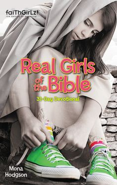 Real Girls of the Bible: A 31-Day Devotional by Mona Hodgson (Zonderkidz)