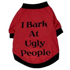 3b41a0049ba WEI QIU I Bark At Ugly People Summer Pets Puppies Small Large Dogs Cats  Clothes Small