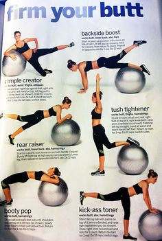 Exercise ball moves help with firming your tush, bettering your balance and working your brain with coordination.