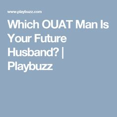Which OUAT Man Is Your Future Husband? | Playbuzz