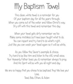 Cute Baptism Towel poem. My little brother is gonna be baptized this December and this is perfect