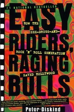Easy Riders, Raging Bulls: How the Sex-Drugs-and-Rock 'N' Roll Generation Saved Hollywood by Peter Diskind | 25 Books Every Pop Culture Nerd Will Appreciate